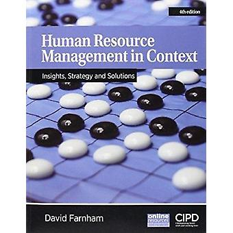 Human Resource Management in Context  - Strategy - Insights and Soluti