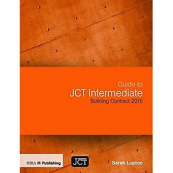 Guide to JCT Intermediate Building Contract 2016 by Sarah Lupton - 97