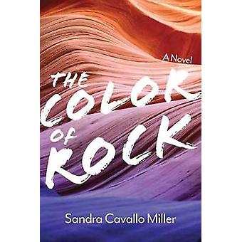 The Color of Rock - A Novel by Sandra Cavallo Miller - 9781948908467 B