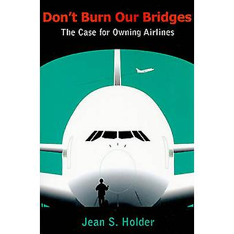 Don't Burn Our Bridges - The Case for Caribbean Carriers by Jean S. Ho