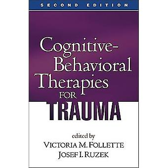 Cognitive-behavioral Therapies for Trauma (2nd Revised edition) by Vi