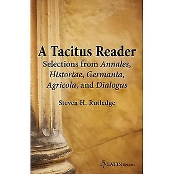A Tacitus Reader: Selections from Agricola, Germania, Dialogus, Historiae and Annales (Bc Latin Readers)