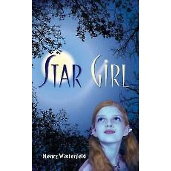 Star Girl by Henry Winterfeld - 9780486794686 Book