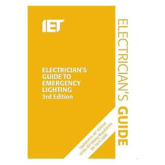 Electrician's Guide to Emergency Lighting by The Institution of Engin