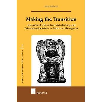 Making the Transition - International Intervention - State-Building an