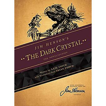 Jim Henson's The Dark Crystal Novelization by A.C.H. Smith - 97816841
