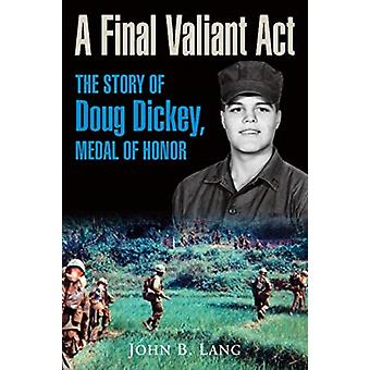 Final Valiant Act by John Lang