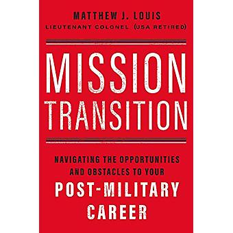 Mission Transition - Navigating the Opportunities and Obstacles to You