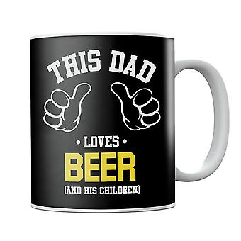 This Dad Loves Beer And His Children Mug