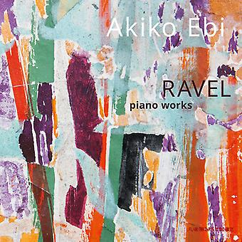 Ravel, Maurice / Ebi, Akiko - oeuvres pour Piano [CD] USA import