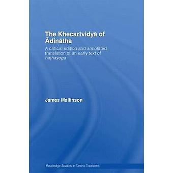 The Khecarividya of Adinatha - A Critical Edition and Annotated Transl