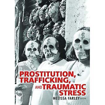 Prostituutio - Ihmiskauppa - ja Melissa Farleyn traumaattinen stressi -
