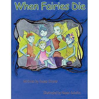 When Fairies Die by Susan Stever - 9781452009124 Book