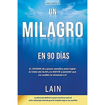 Un Milagro En 90 Dias by Lain Garcia - 9781535557726 Book