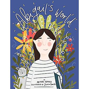 Abigail's World by Abigail Groves - 9781781328132 Book