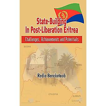 State-building in Post Liberation Eritrea - Challenges - Achievements