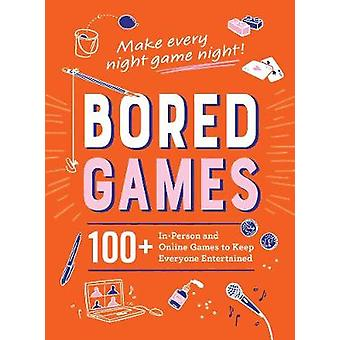 Bored Games 100 InPerson and Online Games to Keep Everyone Entertained