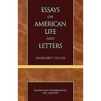 Essays on American Life and Letters (Masterworks of Literature Series)