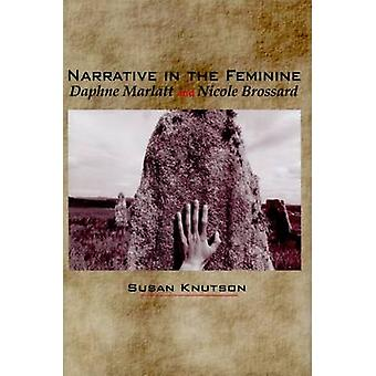 Narrative in the Feminine by Susan Knutson