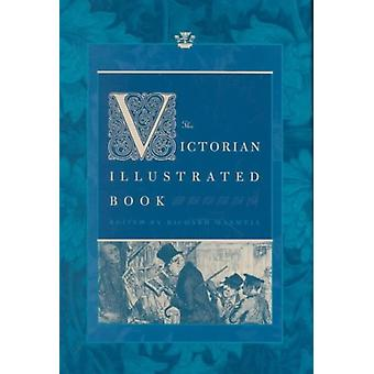 The Victorian Illustrated Book by Edited by Richard Maxwell