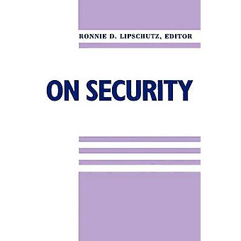 On Security by Edited by Ronnie Lipschutz