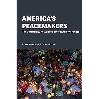 Americas Peacemakers by Bertram LevineGrande Lum