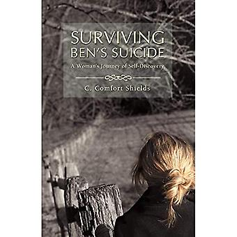 Surviving Ben's Suicide: A Woman's Journey of Self-Discovery
