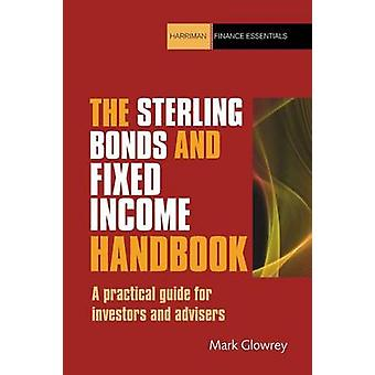 The Sterling Bonds and Fixed Income Handbook A practical guide for investors and advisers Harriman Finance Essentials