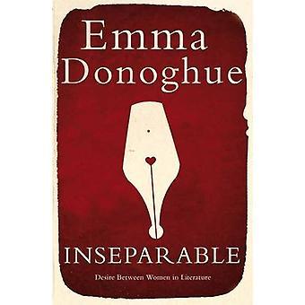 Inseparable Desire Between Women in Literature by Donoghue & Emma