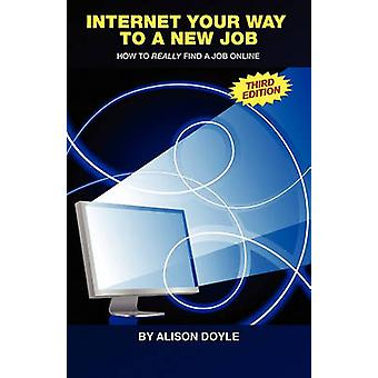 Internet Your Way to a New Job How to Really Find a Job Online by Doyle & Alison