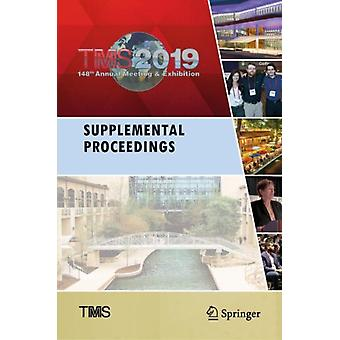 TMS 2019 148th Annual Meeting  Exhibition Supplemental Proceedings by Edited by amp Metals Materials Society The Minerals