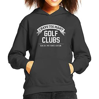 I Have Too Many Golf Clubs Said No One Ever Kid's Hooded Sweatshirt