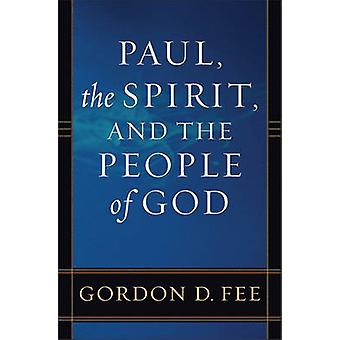 Paul - the Spirit - and the People of God by Gordon D Fee - 978080104
