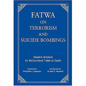Fatwa tegen terrorisme en de zelfmoordaanslagen (1) door Mohammed Tahir-ul-Qadr