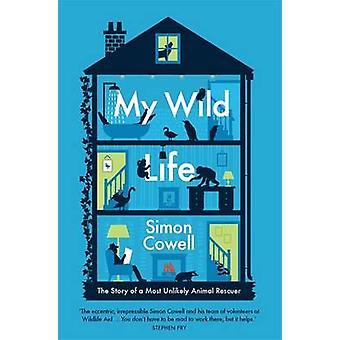 Mitt vilda liv - berättelsen om en mest osannolika djurens räddare av Simon Co