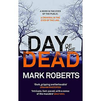 Day of the Dead by Mark Roberts - 9781784082963 Book