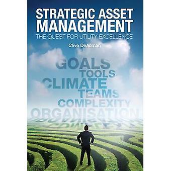 Strategic Asset Management - das Streben nach Dienstprogramm Exzellenz von Clive