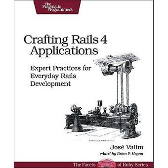 Crafting Rails 4 Applications - Expert Practices for Everyday Rails De
