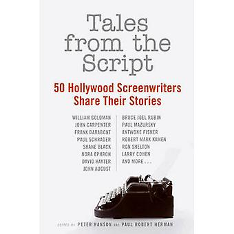 Tales from the Script - 50 Hollywood Screenwriters Share Their Stories