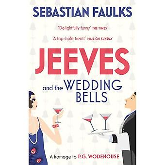Jeeves and the Wedding Bells (Jeeves & Wooster Series Book 16)