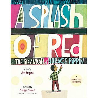 Een Splash van rood: The Life and Art of Horace Pippin