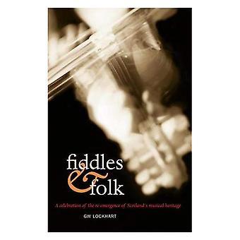 Violen en Folk: een viering van de Re-opkomst van Schotlands muzikale erfenis