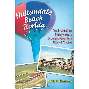 Hallandale Beach Florida: För mer än nittio år Broward County staden av val