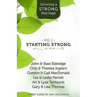 Growing a Strong Marriage: Vol 1: Starting Strong