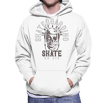 Skateboarding Skate Or Die Men's Hooded Sweatshirt