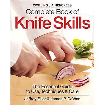 Zwilling J.A. Henkels livre complet des compétences de couteau: The Essential Guide to utilisation, Techniques & soins