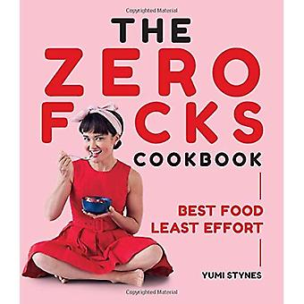 De nul f * cks kookboek: beste voedsel ten minste inspanning