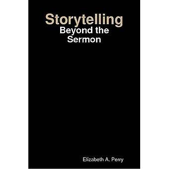 Contar histórias além do sermão por Perry & Elizabeth A.