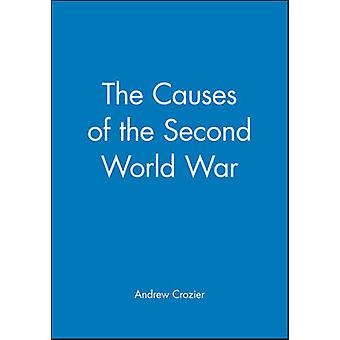 The Causes of the Second World War by Crozier & Andrew J.