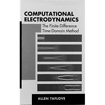 Computational Electrodynamics the FiniteDifference TimeDomain Method by Taflove & Allen